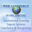 Web Commerce Worldwide International Sourcing - Import Export Services - Purchase Management - Translation and Interpreting